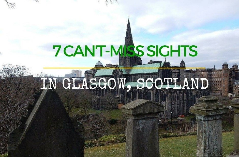 Seven Can't Miss Glasgow Attractions