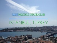 Eight Incredible Experiences in Istanbul, Turkey