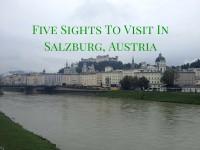 Five Sights To Visit In Salzburg, Austria