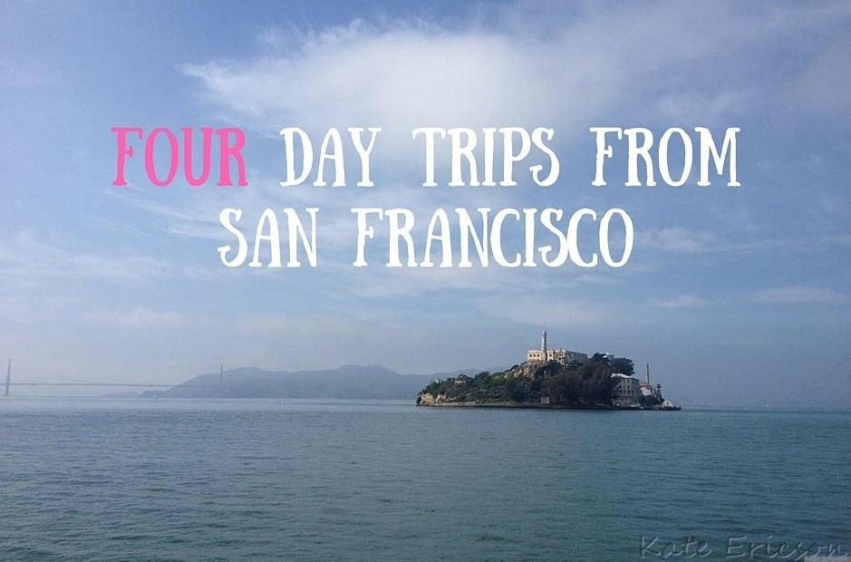 Four Day Trips From San Francisco