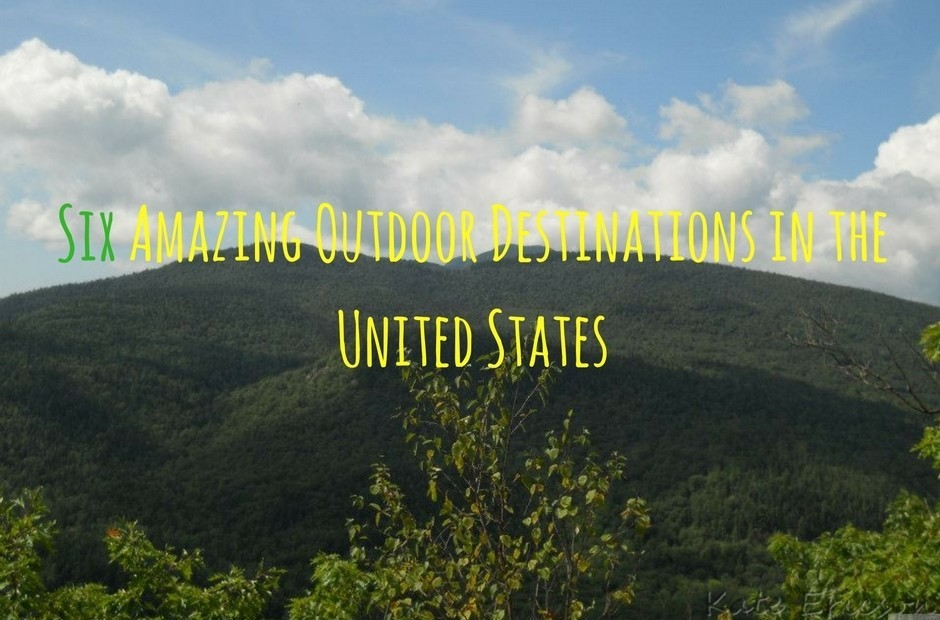 Six Amazing Outdoor Destinations in the United States